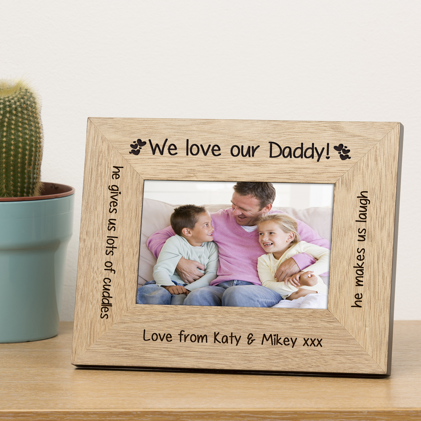 We Love Our Daddy Wood Frame 6x4