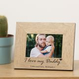 I love my Daddy Wood Frame 6x4